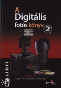 Scott Kelby - A Digit�lis fot�s k�nyv 2.