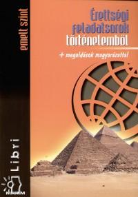 Farkas Judit  (Összeáll.) - Érettségi feladatsorok történelemből