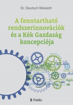 Dr. Nikolett Deutsch - A fenntartható rendszerinnovációk és a Kék Gazdaság koncepciója