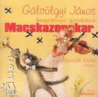 Janicsák István - Gálvölgyi János - Macskazenekar