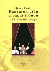 Rónay Tamás - Kanyarok után a pápai trónon