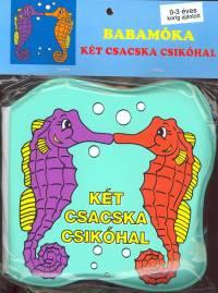 - Babamóka - Két csacska csikóhal