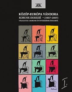 Kántor Lajos - Kovács Kiss Gyöngyi  (Szerk.) - Közép-európa vándora I-II. - Korunk-dosszié (1957-2007)