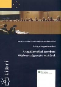 Bartha Ildikó - Papp Mónika - Varjú Márton - Várnay Ernő - Eu-jog a tárgyalóteremben