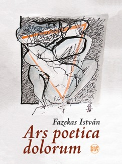 Fazekas István - Ars poetica dolorum