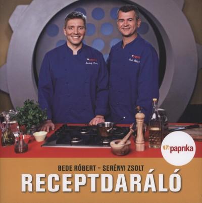 Bede Róbert - Serényi Zsolt - Receptdaráló