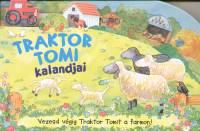 - Traktor Tomi kalandjai