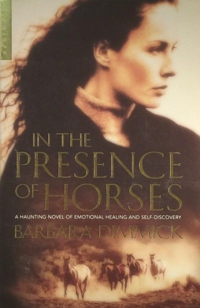 Barbara Dimmick - IN THE PRESENCE OF HORSES