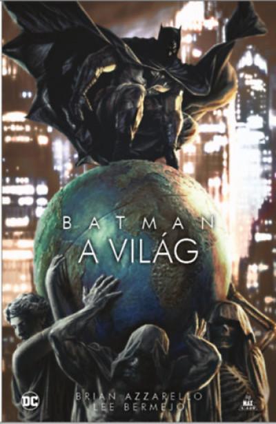 Brian Azzarello - Mathieu Gabella - Batman - A világ