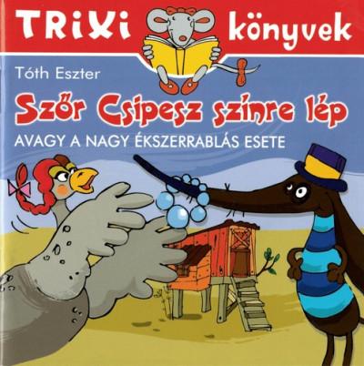 Tóth Eszter - Szőr Csipesz színre lép