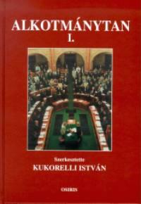Kukorelli István  (Szerk.) - Alkotmánytan I.