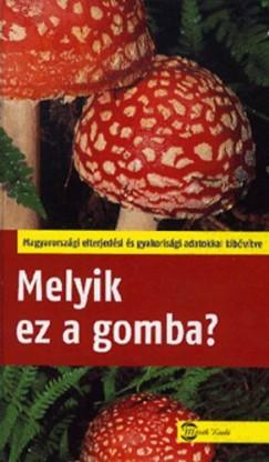 Tanja Böhning - Andreas Gminder - Melyik ez a gomba?