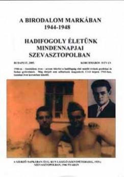 Korchmáros István - A birodalom markában 1944-1948