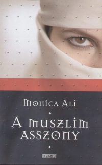 Monica Ali - A muszlim asszony