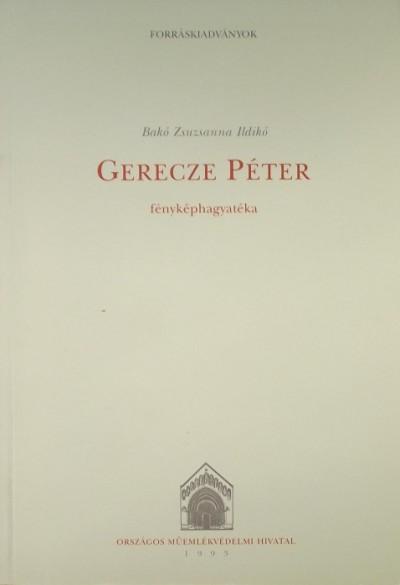 Bakó Zsuzsanna Ildikó - Gerecze Péter fényképhagyatéka