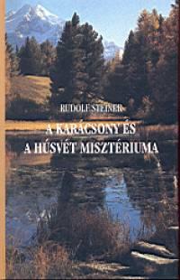 Rudolf Steiner - A karácsony és a húsvét misztériuma