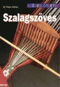 Pólya Zoltán - Szalagszövés