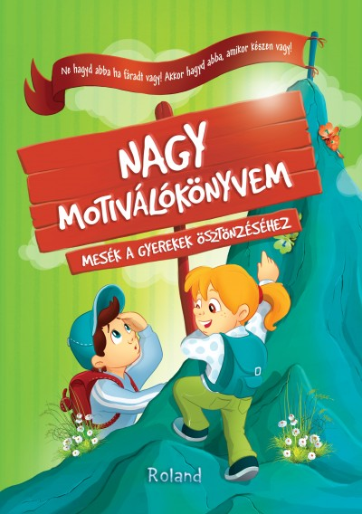 Halász-Szabó Klaudia - Sillinger Nikolett - Nagy motiválókönyvem