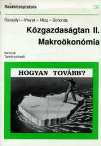 Dr. Gacs�lyi Istv�n - Dietmar Meyer - Misz J�zsef - Dr. Simonits Zsuzsanna - K�zgazdas�gtan II. - Makro�kon�mia