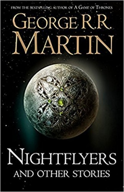 George R. R. Martin - Nightflyers And Other Stories