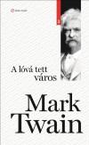 Mark Twain - A l�v� tett v�ros
