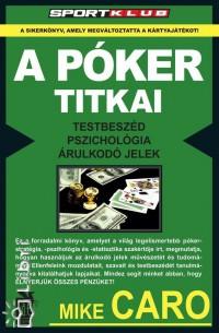 Mike Caro - A póker titkai