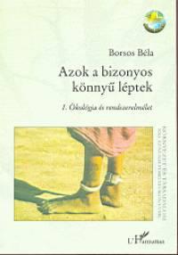 Borsos Béla - Azok a bizonyos könnyű léptek I.