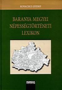 Kovacsics József - Baranya megyei népességtörténeti lexikon