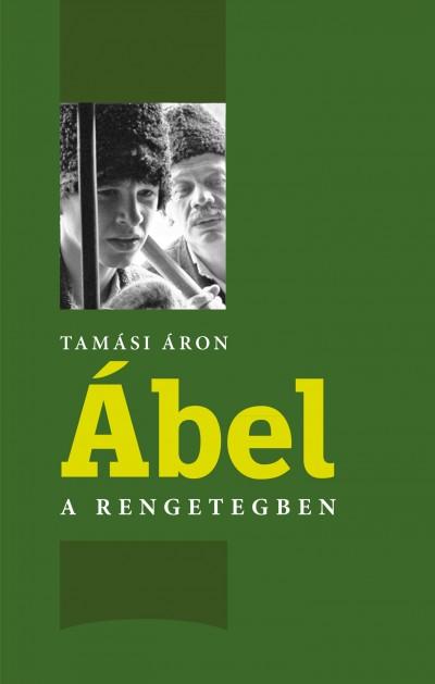 Tamási Áron - Ugrin Aranka  (Szerk.) - Ábel a rengetegben