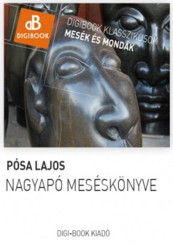 Pósa Lajos - Nagyapó meséskönyve