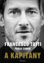 Paolo Cond? - Francesco Totti - A kapitány