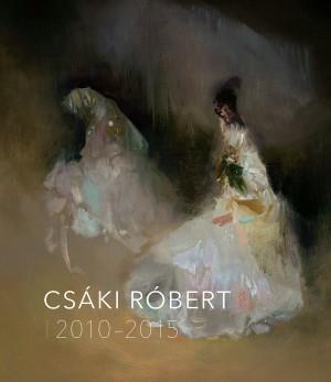 Borsos Mih�ly (Szerk.) - Cs�ki R�bert - Cs�ki R�bert 2010-2015