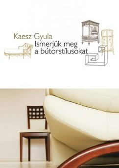 Kaesz Gyula - Ismerjük meg a bútorstílusokat