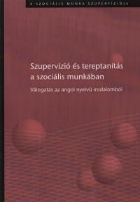 Bányai Emőke  (Összeáll.) - Szupervízió és tereptanítás a szociális munkában