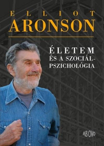 Elliot Aronson - Életem és a szociálpszichológia