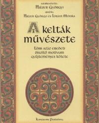 Halzer Györgyi  (Szerk.) - A kelták művészete