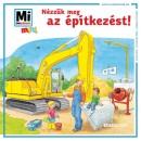Monika Ehrenreich - Nézzük meg az építkezést!