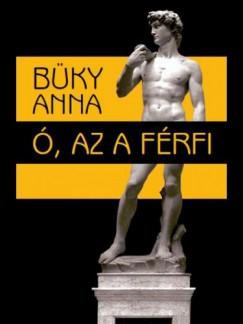 Büky Anna - Ó, az a férfi