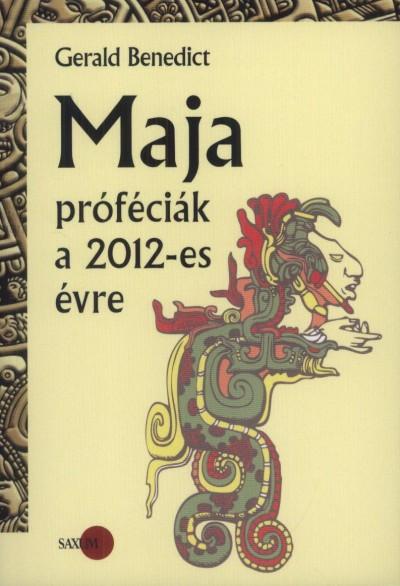 MAJA PRÓFÉCIÁK A 2012-ES ÉVRE