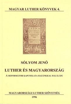 Sólyom Jenő - Luther és Magyarország - A reformátor kapcsolata hazánkkal haláláig