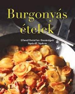 Beke Csilla  (Szerk.) - Burgonyás ételek - Ellenállhatatlan finomságok lépésről lépésre