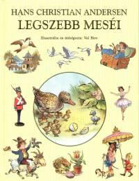 Hans Christian Andersen - Hans Christian Andersen legszebb meséi