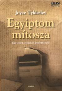 Joyce Tyldesley - Egyiptom mítosza