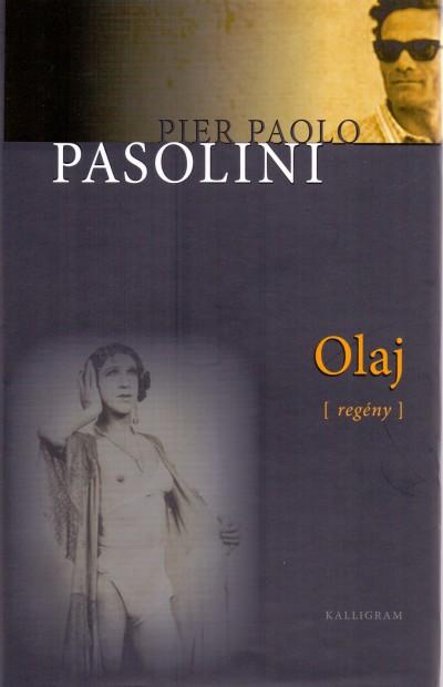 Pier Paolo Pasolini - Olaj