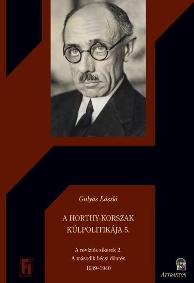Gulyás László - A Horthy-korszak külpolitikája 5.