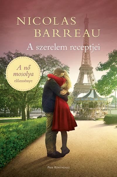 Nicolas Barreau - A szerelem receptjei