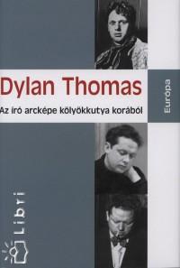 Dylan Thomas - Az író arcképe kölyökkutya korából
