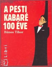 Bános Tibor - A pesti kabaré 100 éve
