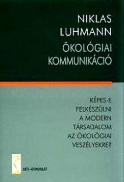 Niklas Luhmann - Ökológiai kommunikáció