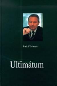 Rudolf Schuster - Filip Gabriella  (Szerk.) - Ultimátum